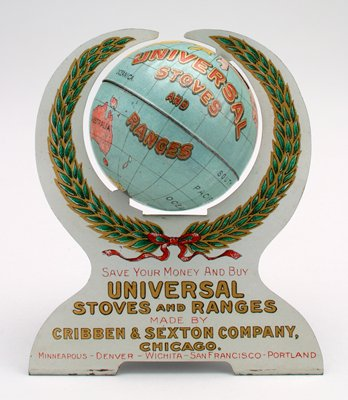 """spinning globe on easel; map of world on globe with """"UNIVERSAL / STOVES / AND / RANGES""""; easel is off-white with wreath around globe and text below: """"SAVE YOUR MONEY AND BUY / UNIVERSAL / STOVES AND RANGES / MADE BY / CRIBBEN & SEXTON COMPANY, / CHICAGO. / MINNEAPOLIS--DENVER--WICHITA--SAN FRANCISCO--PORTLAND"""""""
